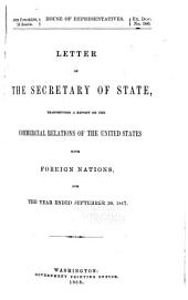 Letter from the Secretary of State, Transmitting a Statement of the Commercial Relations of the United States with Foreign Nations, for the Year Ending ...