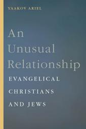 An Unusual Relationship: Evangelical Christians and Jews