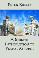 A Socratic Introduction To Platos Republic