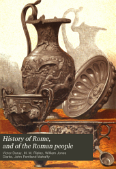 History of Rome, and of the Roman People: From Its Origin to the Invasion of the Barbarians and Fall of the Empire, Volume 6, Issue 1