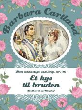 Et kys til bruden: Bind 46