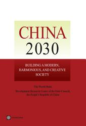 China 2030: Building a Modern, Harmonious, and Creative Society