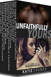 Unfaithfully Yours: Hotwife and Cuckold Wife Watching Interracial Erotica Stories Box Set