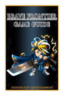 Brave Frontier Game Guide PDF