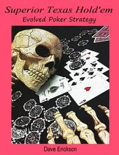 Superior Texas Hold'em: Evolved Poker Strategy
