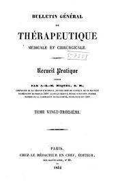Bulletin général de thérapeutique médicale, chirurgicale, obstétricale et pharmaceutique: Volume23