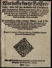Wahrhafte kurtze Beschreibung (von der letzten Krankheit ... des Jacobs Margrafens zu Baden)