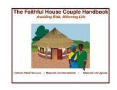 The Faithful House Couple Handbook: Avoiding Risk, Affirming Life