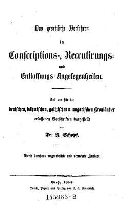 Das    gesetzliche Verfahren in Conscriptions   Recrutirungs  und Entlassungs Angelegenheiten PDF