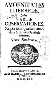 Amoenitates literariae: quibus variae obseruationes, scripta item quaedam anecdota & rariora opuscula exhibentur ; Tomus undecimus-[duodecimus]