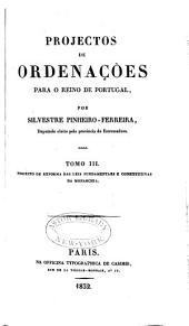 Projectos de ordenançoes para o Reino de Portugal: Volume 3