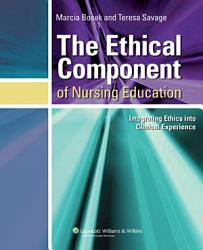 The Ethical Component of Nursing Education PDF