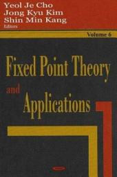Fixed Point Theory and Applications: Volume 6