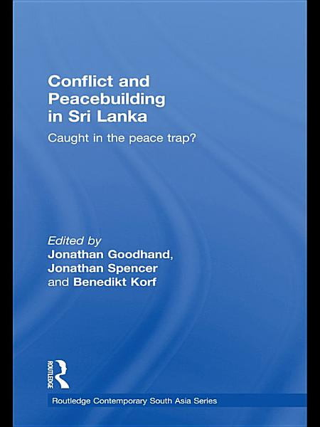 Download Conflict and Peacebuilding in Sri Lanka Book