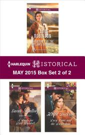 Harlequin Historical May 2015 - Box Set 2 of 2: A Fortune for the Outlaw's Daughter\A Lady for Lord Randall\Lucy Lane and the Lieutenant