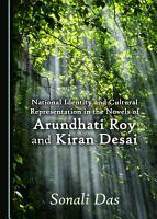 National Identity and Cultural Representation in the Novels of Arundhati Roy and Kiran Desai PDF