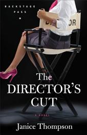 The Director's Cut (Backstage Pass Book #3): A Novel