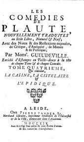 Les Comédies: Qui contient La Casine, La Cistelaire et L'Epidique, Volume4