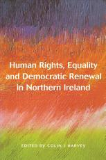 Human Rights  Equality and Democratic Renewal in Northern Ireland PDF
