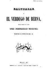 Balthazar, ó, El verdugo de Berna: novela escrita en ingles