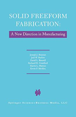 Solid Freeform Fabrication: A New Direction in Manufacturing