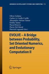 EVOLVE - A Bridge between Probability, Set Oriented Numerics, and Evolutionary Computation II