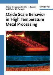 Oxide Scale Behavior in High Temperature Metal Processing