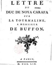 Lettre du duc de Noya-Caraffa [Michel Adanson], sur la tourmaline, à M. de Buffon