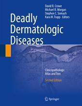 Deadly Dermatologic Diseases: Clinicopathologic Atlas and Text, Edition 2