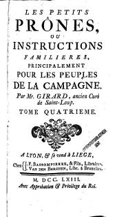 Les petits prônes ou Instructions familières, principalement pour les peuples de la campagne: Volume4