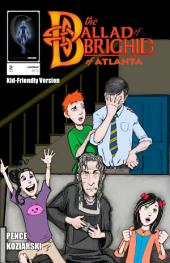 The Ballad of Brighid of Atlanta - Issue 2 of 3: (Kid-Friendly Version)