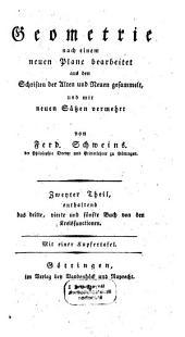 Geometrie: nach einem neuen Plane bearbeitet aus den Schriften der Alten und Neuen gesammelt und mit neuen Sätzen vermehrt. ..., enthaltend das dritte, vierte und fünfte buch von Kreisfunktionen, Band 2
