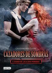 Cazadores de sombras 5. Ciudad de las almas perdidas. (Edición mexicana): Saga Cazadores de sombras
