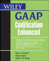 Wiley GAAP Codification Enhanced: Edition 6