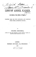 The Life of Abdel Kader  Ex Sultan of the Arabs of Algeria  written from his own dictation  and compiled from other authentic sources PDF