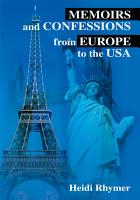 Memoirs and Confessions from Europe to the USA PDF