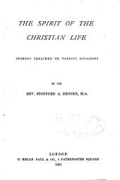 The Spirit of the Christian Life: Sermons Preached on Various Occasions