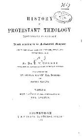 History of Protestant Theology, Particularly in Germany: Viewed According to Its Fundamental Movement and in Connection with the Religious, Moral, and Intellectual Life, Volume 2