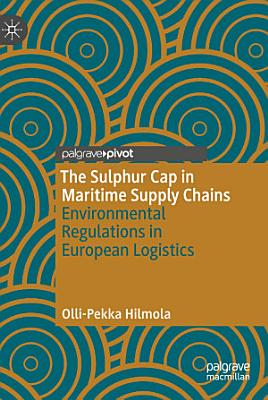 The Sulphur Cap in Maritime Supply Chains