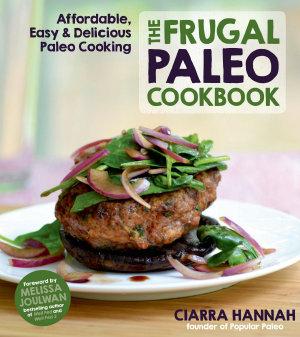 The Frugal Paleo Cookbook