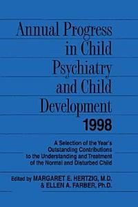Annual Progress in Child Psychiatry and Child Development 1998