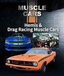 Hemis & Drag Racing Muscle Cars