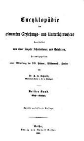 Encyklopädie des gesamten Erziehungs-und Unterrichtswesens: bearb. von einer Anzahl Schulmänner und Gelehrten, Band 3
