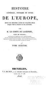 Histoire générale, physique et civile de l'Europe: depuis les dernières années du cinquième siècle jusque vers le milieu du dix-huitième, Volume16