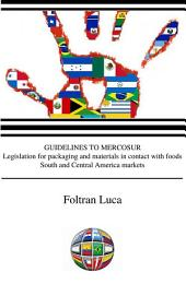 GUIDELINES TO MERCOSUR Legislation for packaging and materials in contact with food - South and Central America
