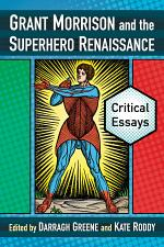 Grant Morrison and the Superhero Renaissance