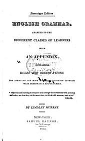 English Grammar, Adapted to the Different Classes of Learners with an Appendix, Containing Rules and Observations