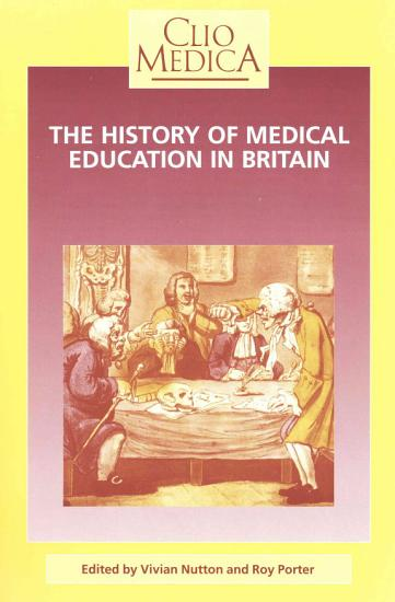 The History of Medical Education in Britain PDF