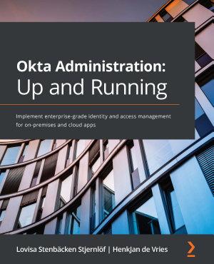 Okta Administration  Up and Running