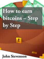 How to earn Bitcoins - Step by Step